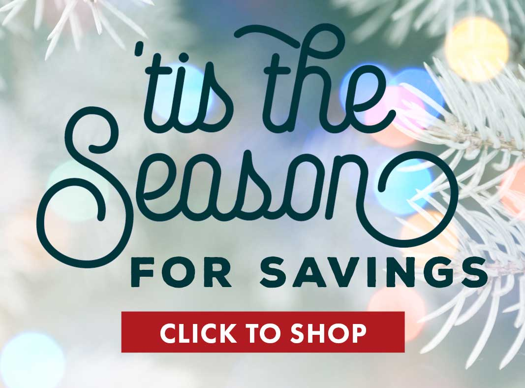 'tis the Season for Savings Sale